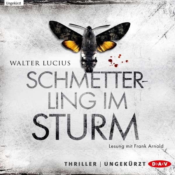Schmetterling im Sturm (Ungekürzt) von Walter Lucius