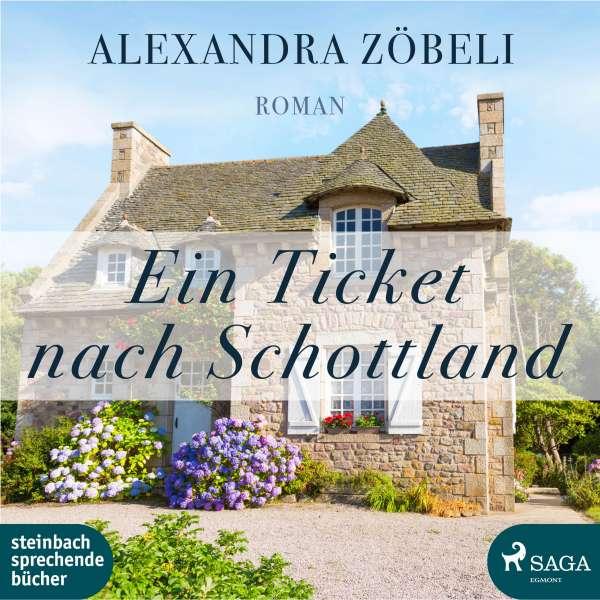 Ein Ticket nach Schottland (Ungekürzt) von Alexandra Zöbeli