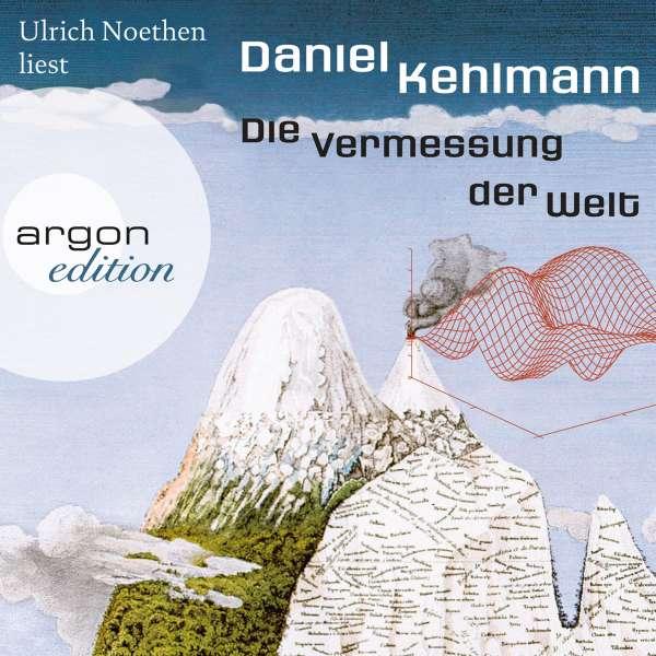 Die Vermessung der Welt (Ungekürzte Lesung) von Daniel Kehlmann