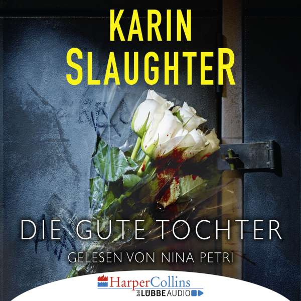 Die gute Tochter (Gekürzt) von Karin Slaughter