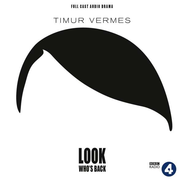 Look Who's Back (Audiodrama) von Timur Vermes