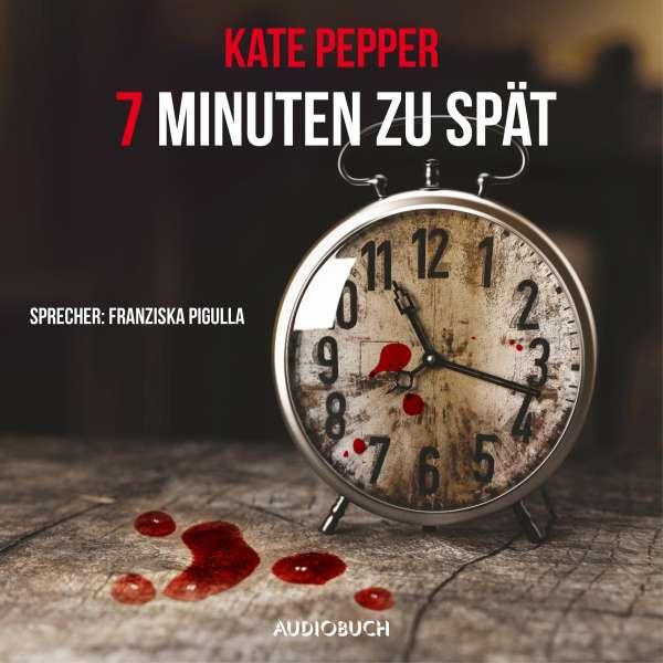 7 Minuten zu spät von Kate Pepper