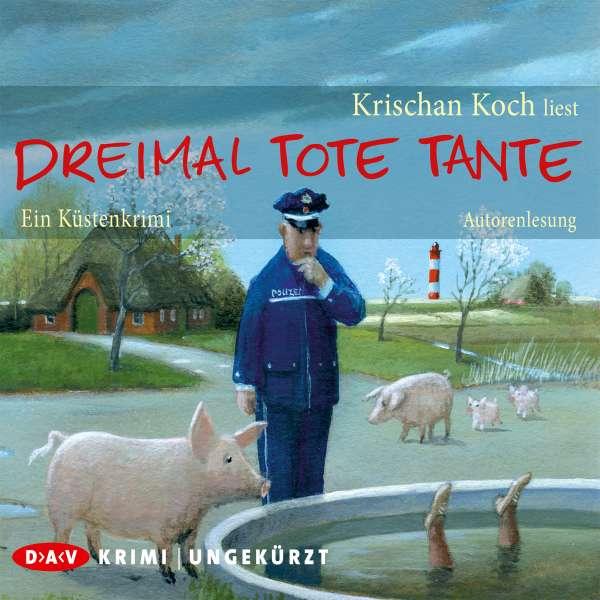 Dreimal tote Tante. - Ein Küstenkrimi (Ungekürzte Autorenlesung) von Krischan Koch