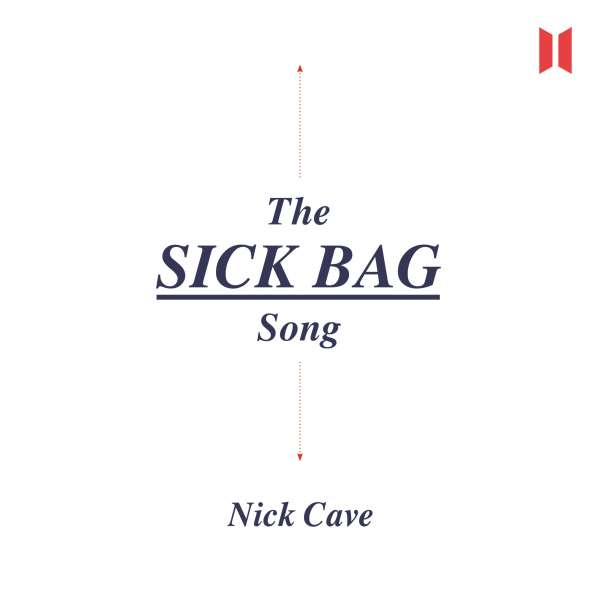 The Sick Bag Song (Unabridged) von Nick Cave