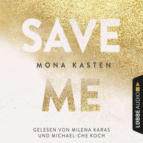 Save Me - Maxton Hall Reihe 1 (Gekürzt) von Mona Kasten