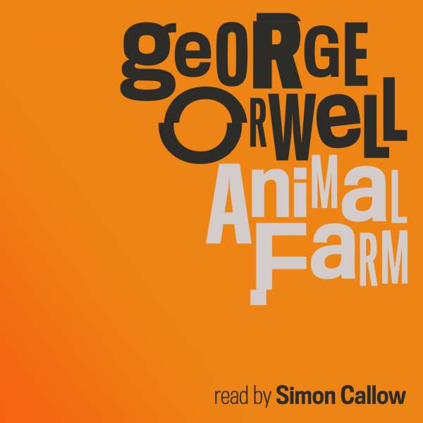 Animal Farm (Unabridged) von George Orwell