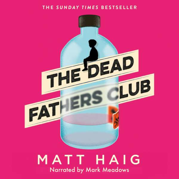 The Dead Fathers Club (Unabridged) von Matt Haig
