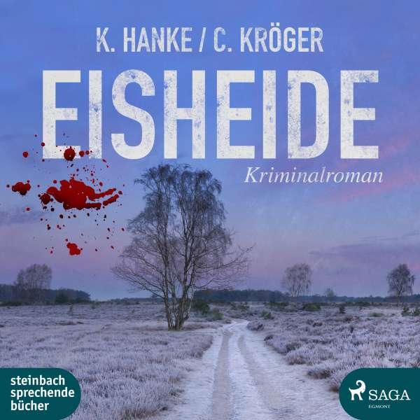 Eisheide (Ungekürzt) von Kathrin Hanke;Claudia Kröger