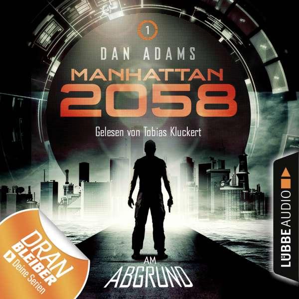 Manhattan 2058, Folge 1: Am Abgrund (Ungekürzt) von Dan Adams