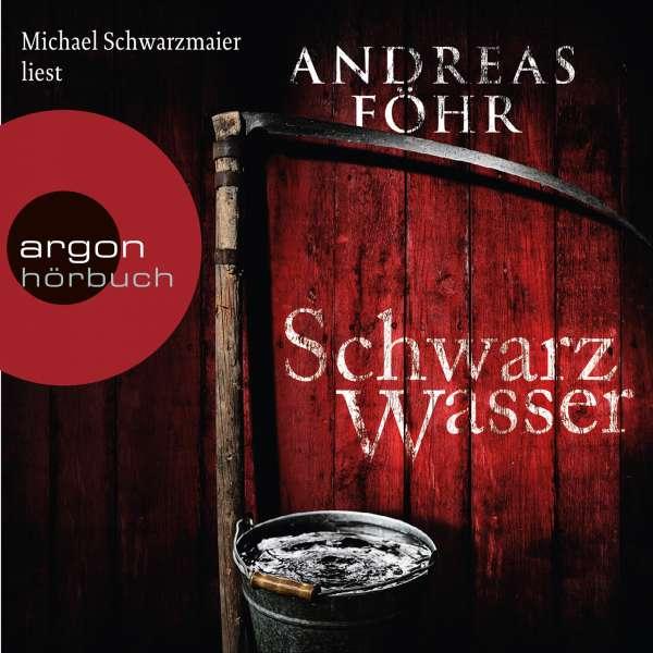 Schwarzwasser (Ungekürzte Lesung) von Andreas Föhr