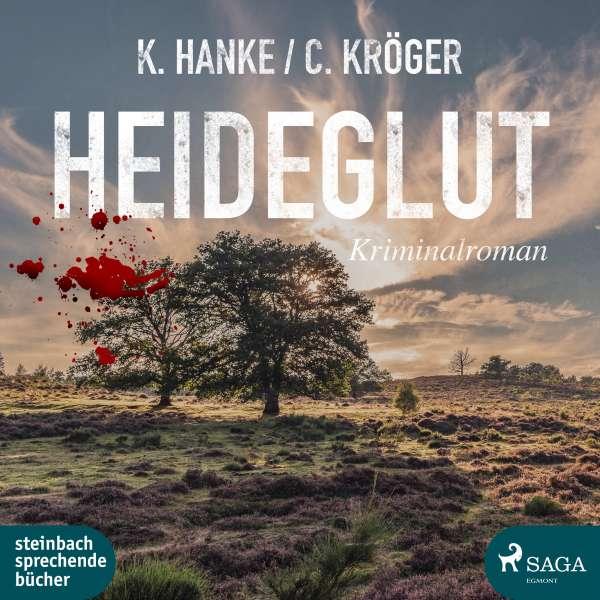 Heideglut (Ungekürzt) von Kathrin Hanke;Claudia Kröger