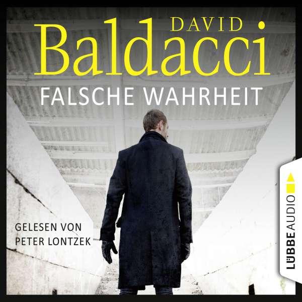 Falsche Wahrheit - Will Robies vierter Fall - Will Robie 4 (Ungekürzt) von David Baldacci
