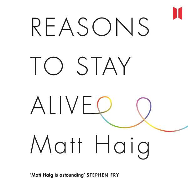 Reasons to Stay Alive (Unabridged) von Matt Haig