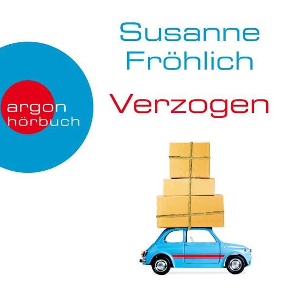 Verzogen (Autorinnenlesung) von Susanne Fröhlich