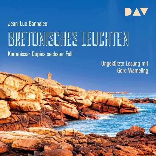 Bretonisches Leuchten. Kommissar Dupins sechster Fall (Ungekürzt) von Jean-Luc Bannalec