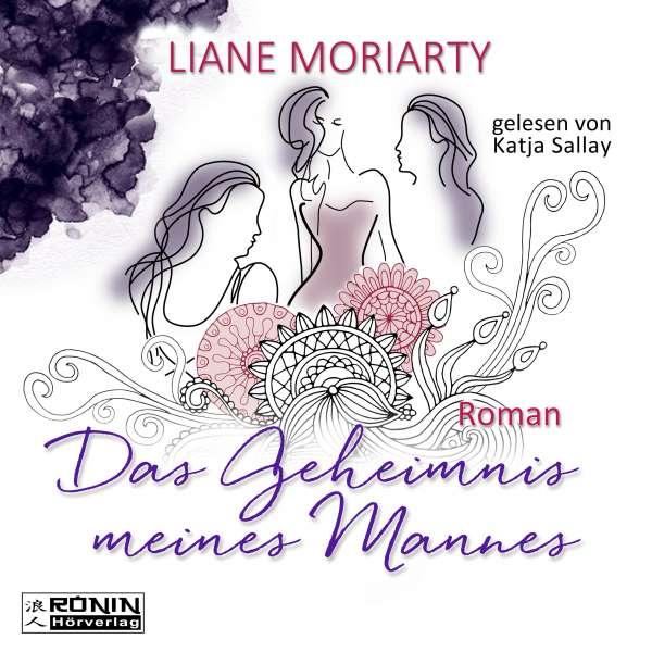 Das Geheimnis meines Mannes (Ungekürzt) von Liane Moriarty