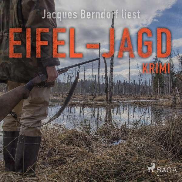 Eifel-Jagd - Kriminalroman aus der Eifel (Ungekürzt) von Jacques Berndorf