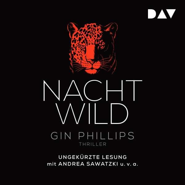 Nachtwild (Ungekürzt) von Gin Phillips