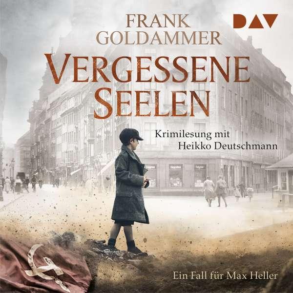 Vergessene Seelen - Ein Fall für Max Heller (Ungekürzt) von Frank Goldammer