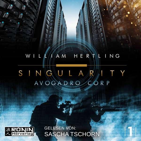 Avogadro Corp. - Singularity 1 (Ungekürzt) von William Hertling