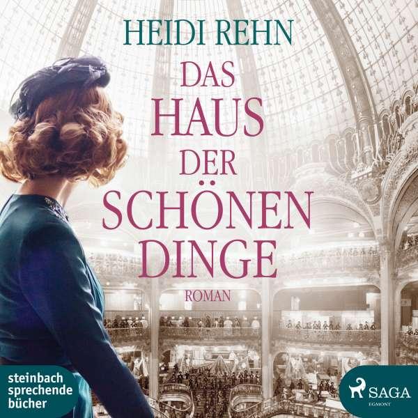 Das Haus der schönen Dinge (Ungekürzt) von Heidi Rehn