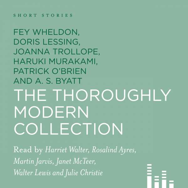 Short Stories: The Thoroughly Modern Collection (Unabridged) von Various Authors