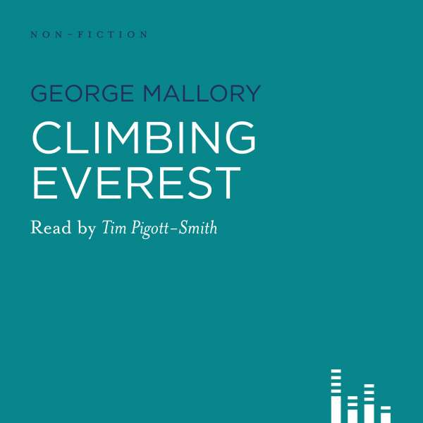 Climbing Everest - The Writings of George Mallory (Unabridged) von George Mallory