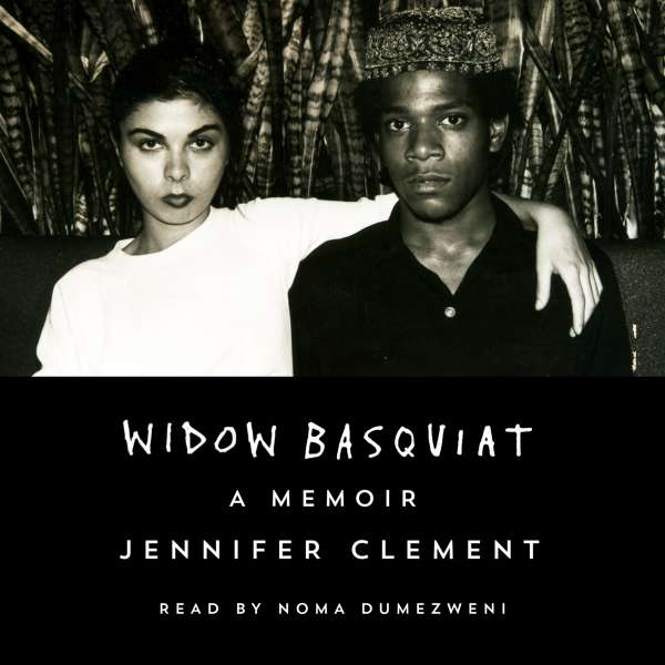 Widow Basquiat - A Memoir (Unabridged) von Jennifer Clement