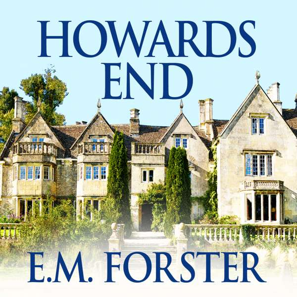Howards End (Unabridged) von E.M. Forster