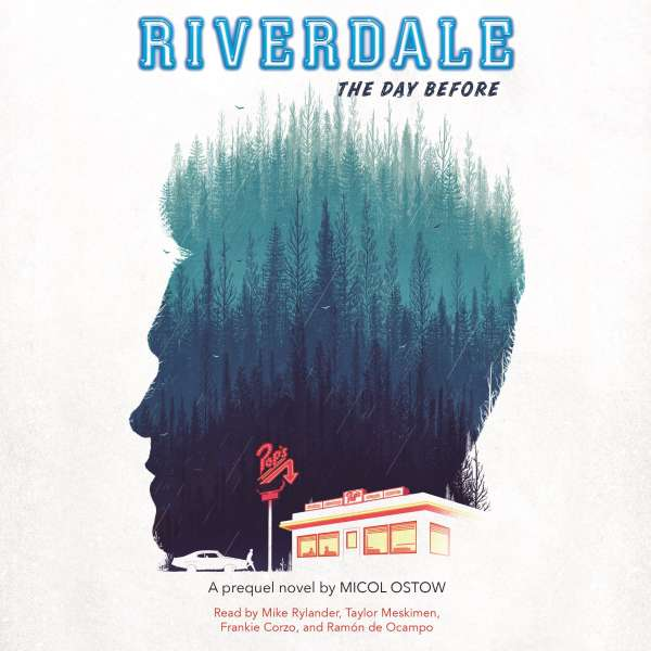 Riverdale - The Day Before (Unabridged) von Micol Ostow