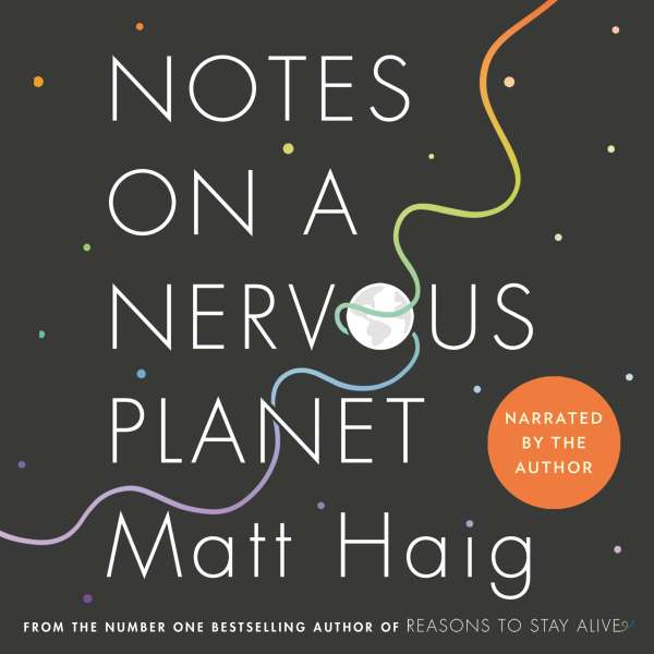 Notes on a Nervous Planet (Unabridged) von Matt Haig