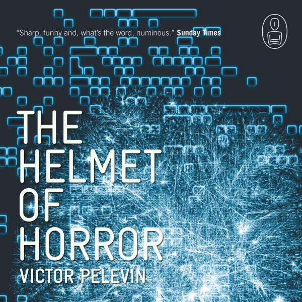 The Helmet of Horror - The Myth of Theseus and the Minotaur - Myths 11 (Unabridged) von Victor Pelevin