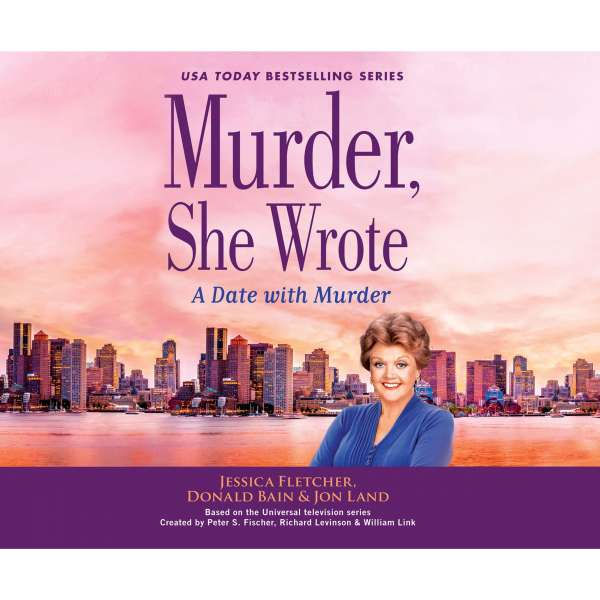 A Date with Murder - Murder, She Wrote 47 (Unabridged) von Jessica Fletcher;Donald Bain;Jon Land