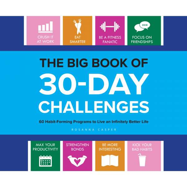 The Big Book of 30-Day Challenges - 60 Habit-Forming Programs to Live an Infinitely Better Life (Unabridged) von Rosanna Casper