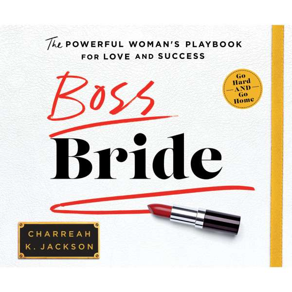 Boss Bride - The Powerful Woman's Playbook for Love and Success (Unabridged) von Charreah K. Jackson