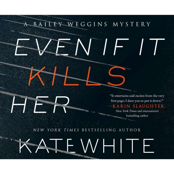 Even If It Kills Her - A Bailey Weggins Mystery 7 (Unabridged) von Kate White