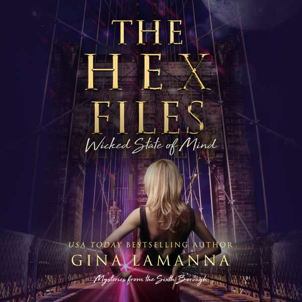 The Hex Files: Wicked State of Mind - Mysteries from the Sixth Borough 3 (Unabridged) von Gina LaManna