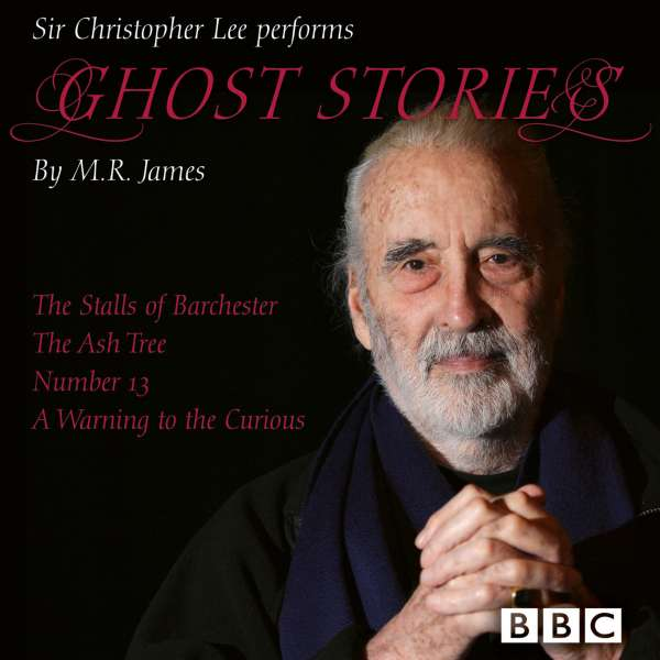 Ghost Stories - The Stalls of Barchester / The Ash Tree / Number 13 / A Warning to the Curious (Unabridged) von M.R. James
