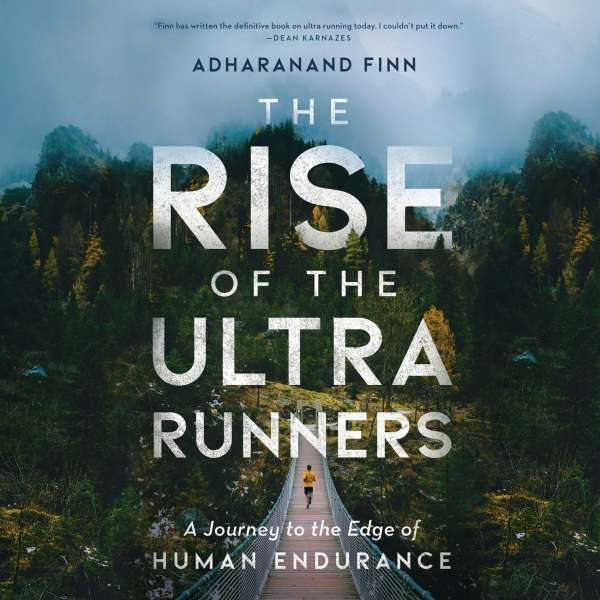 The Rise of the Ultra Runners (Unabridged) von Adharanand Finn