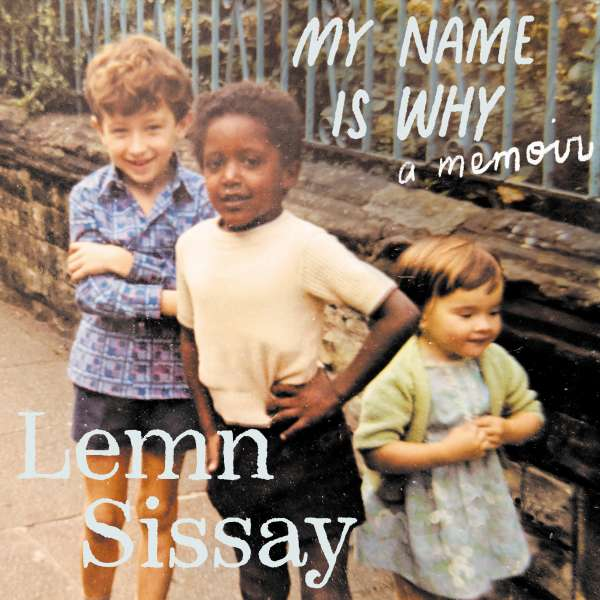 My Name Is Why (Unabridged) von Lemn Sissay