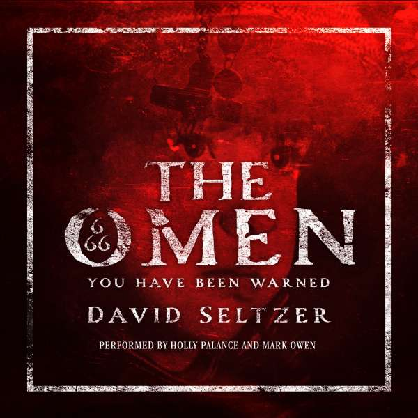 The Omen (Unabridged) von David Seltzer