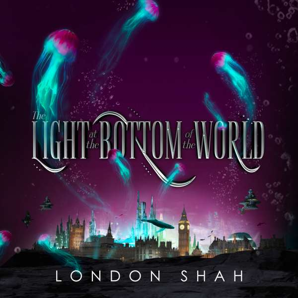 The Light at the Bottom of the World (Unabridged) von London Shah