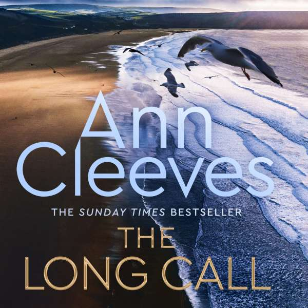 The Long Call - Two Rivers, Book 1 (Unabridged) von Ann Cleeves