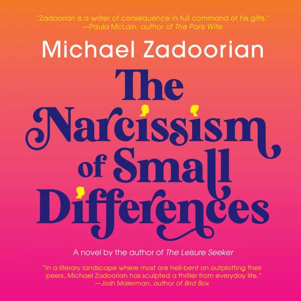 The Narcissism of Small Differences (Unabridged) von Michael Zadoorian