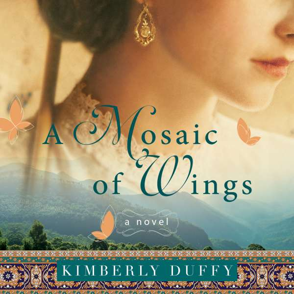 A Mosaic of Wings (Unabridged) von Kimberly Duffy