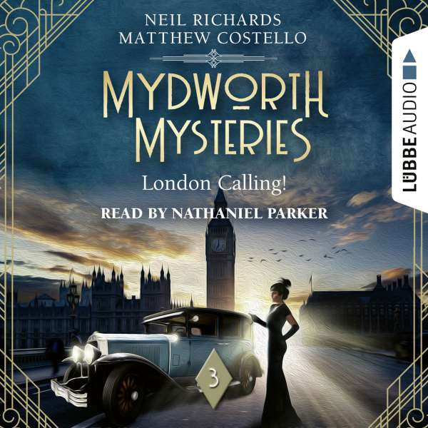 London Calling! - Mydworth Mysteries - A Cosy Historical Mystery Series, Episode 3 (Ungekürzt) von Matthew Costello