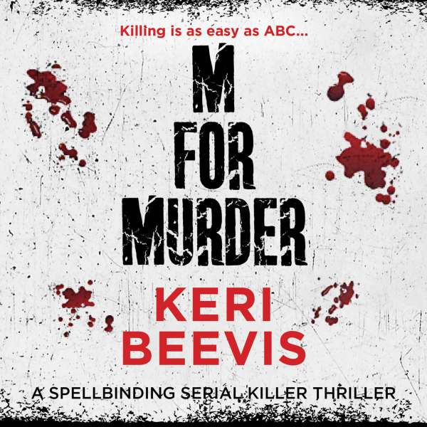 M for Murder - A Must-Read Crime Thriller (Unabridged) von Keri Beevis