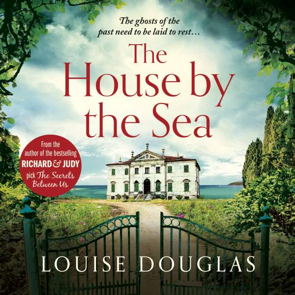 The House by the Sea - A Chilling, Unforgettable Read From The Top 10 Bestseller (Unabridged) von Louise Douglas