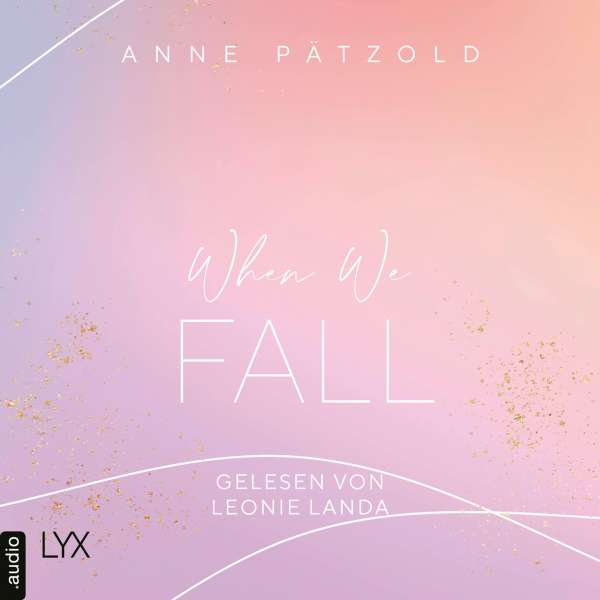 When We Fall - LOVE NXT, Band 2 von Anne Pätzold