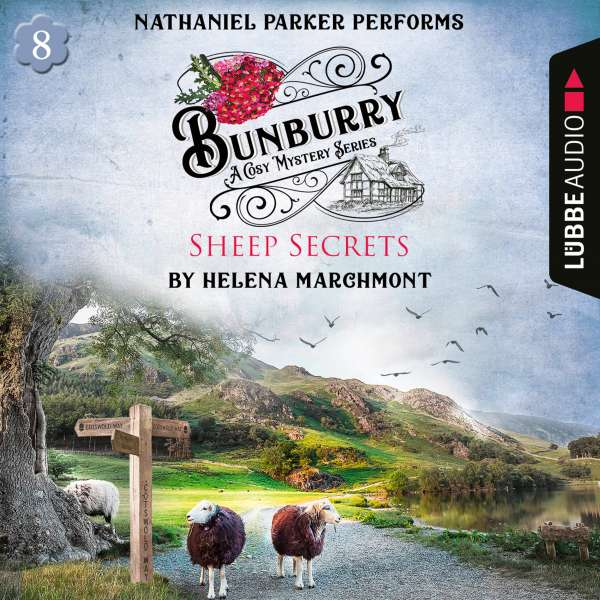 Bunburry - Sheep Secrets - A Cosy Mystery Series, Episode 8 (Unabridged) von Helena Marchmont